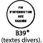 PANNEAU DE SIGNALISATION - B39 - FIN D