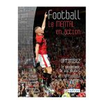 FOOTBALL - LE MENTAL EN ACTION