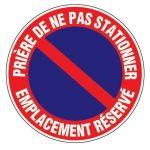 PANNEAU D'INTERDICTION - PRIÈRE DE NE PAS STATIONNER EMPLACEMENT RÉSERVÉ - ADHÉSIF