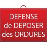 PANNEAU DÉFENSE DE DÉPOSER DES ORDURES - MONDELIN
