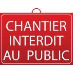 PANNEAU CHANTIER INTERDIT AU PUBLIC - MONDELIN